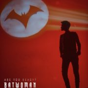 New Batwoman Poster: Are You Ready?